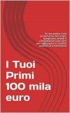 eBook - I Tuoi Primi 100 Mila Euro