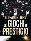 eBook - Il Grande Libro dei Giochi di Prestigio