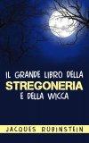 eBook - Il Grande Libro della Stregoneria e della Wicca