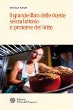 eBook - Il Grande Libro delle Ricette Senza Lattosio e Proteine del Latte