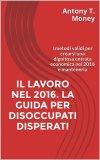 eBook - Il Lavoro nel 2016 - La Guida per Disoccupati Disperati