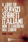 eBook - Il libro che i servizi segreti italiani non ti farebbero mai leggere