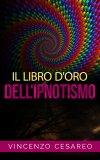 eBook - Il Libro d'Oro dell'Ipnotismo