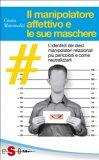 eBook - Il Manipolatore Affettivo E Le Sue Maschere