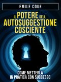 eBook - Il Potere Dell'autosuggestione Cosciente