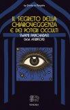 eBook - Il Segreto della Chiaroveggenza e dei Poteri Occulti