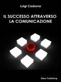 eBook - Il Successo attraverso la Comunicazione