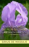 eBook - Il Vero Linguaggio dei Fiori Secondo la Scienza Ermetica - EPUB