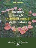 eBook - Incontro con gli Invisibili Custodi della Natura