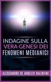 eBook - Indagine sulla Vera Genesi dei Fenomeni Medianici