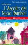 eBook - Iniziazione a l'Ascolto dei Nuovi Bambini - EPUB