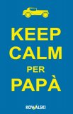 eBook - Keep Calm per Papà - EPUB
