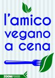 eBook - L'Amico Vegano a Cena - EPUB