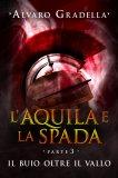 eBook - L'Aquila e la Spada - Parte 3 - Il Buio oltre il Vallo