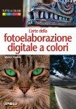 eBook - L'arte della Fotoelaborazione Digitale a Colori - PDF