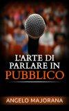 eBook - L'Arte di Parlare in Pubblico