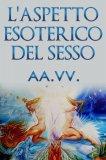 eBook - L'Aspetto Esoterico del Sesso