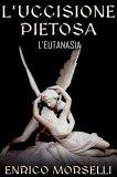 eBook - L'Uccisione Pietosa - L'Eutanasia