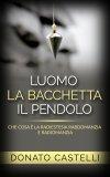 eBook - L'Uomo la Bacchetta il Pendolo