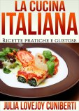 eBook - La Cucina Italiana - Ricette Pratiche e Gustose