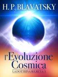 EBOOK - LA DOTTRINA SEGRETA L'evoluzione cosmica di Helena Petrovna Blavatsky
