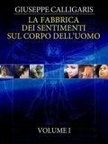 eBook - La Fabbrica dei Sentimenti sul Corpo dell'Uomo - Vol. 1