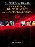 eBook - La Fabbrica Dei Sentimenti Sul Corpo Dell'uomo - Vol. 2