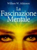 eBook - La Fascinazione Mentale