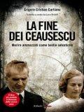 eBook - La Fine dei Ceausescu
