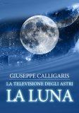 eBook - La Luna - La Televisione degli Astri