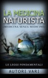 eBook - La Medicina Naturista - Medicina Senza Medicine