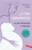 eBook - La Mia Gravidanza in 300 Domande e Risposte