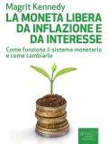 eBook - La Moneta libera da Inflazione e da Interesse