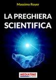 LA PREGHIERA SCIENTIFICA di Massimo Royer