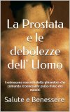 eBook - La Prostata e le Debolezze dell'Uomo
