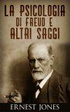 eBook - La Psicologia di Freud e Altri Saggi