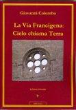 eBook - La Via Francigena: Cielo Chiama Terra