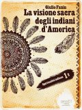 EBOOK - LA VISIONE SACRA DEGLI INDIANI D'AMERICA di Giulio Fanin