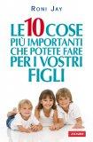 eBook - Le 10 Cose Più Importanti che Potete Fare per i Vostri Figli