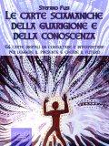 eBook - Le Carte Sciamaniche della Guarigione e della Conoscenza