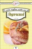 eBook - Le Cento Migliori Ricette con gli Agrumi