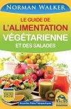 eBook - Le Guide de l'Alimentation Végétarienne et Des Salades - Epub