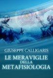 eBook - Le Meraviglie Della Metafisiologia - PDF
