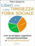 eBook - Liberi dalla Timidezza e dalla Fobia Sociale