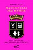 eBook - Machiavelli per Mamme