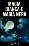 eBook - Magia Bianca e Magia Nera