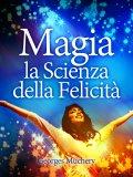 eBook - Magia - La Scienza della Felicità