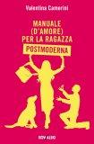 Ebook - Manuale (d'amore) per la Ragazza Postmoderna