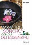 eBook - Massaggio Sonoro con gli Oli Essenziali - EPUB