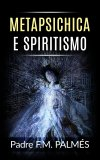 eBook - Metapsichica e Spiritismo